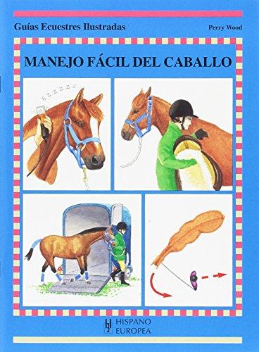 9788425516764: Manejo fácil del caballo (Guías ecuestres ilustradas)