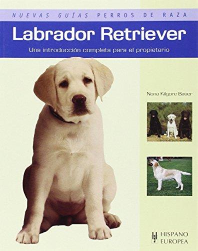 9788425516818: Labrador Retriever (Nuevas guías perros de raza)