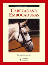 9788425517051: Cabezadas y Embocaduras/ All about Bits and Bridles (Guias Fotograficas Del Caballo/ Photographic Horse's Guides) (Spanish Edition)