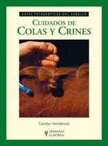 9788425517068: Cuidados de colas y crines/ Taken Care of Tails and Mane (Guias Fotograficas Del Caballo) (Spanish Edition)