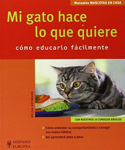 9788425517129: Mi gato hace lo que quiere. Mascotas en casa (Mascotas En Casa / House Pets) (Spanish Edition)