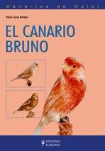 9788425517143: Canarios De Color/ Colorfull Canaries: El Canario Bruno (Spanish Edition)