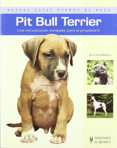 9788425517228: Pit bull terrier. Nuevas guias perros de raza (Nuevas Guias: Perros De Raza / New Guides: Dog Breeds) (Spanish Edition)