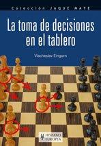 La toma de deciciones en el tablero/ Decision-Making At The Chessboard (Paperback) - Viacheslav Eingorn