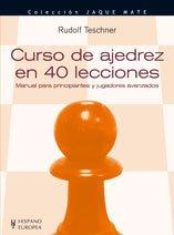 9788425517372: Curso de ajedrez en 40 lecciones: Manual para principiantes y jugadores avanzados (Jaque Mate/ Checkmate) (Spanish Edition)