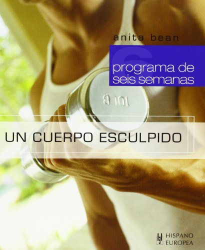 Un cuerpo esculpido (Programa de seis semanas/ Six Week Workout) (Spanish Edition): Anita Bean