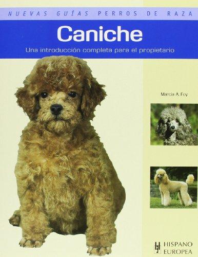 9788425517662: Caniche. Nuevas guias perros de raza (Nuevas Guias: Perros De Raza / New Guides: Dog Breeds) (Spanish Edition)