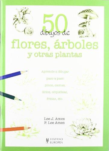 50 dibujos de flores, arboles y otras: Lee J. Ames