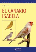 9788425517969: El canario Isabela/ The canary Isabela: Canarios De Color/ Color Canaries (Spanish Edition)