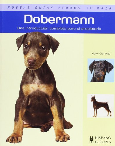 9788425518126: Dobermann. Nuevas guias perros de raza (Nuevas Guias: Perros De Raza / New Guides: Dog Breeds) (Spanish Edition)