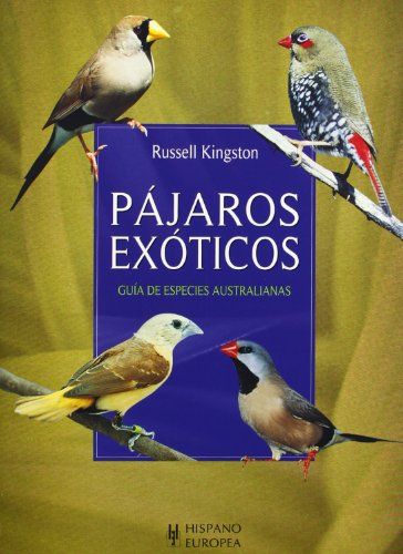 Pajaros exoticos (Mascotas/ Pets) (Spanish Edition) (8425518377) by Russell Kingston