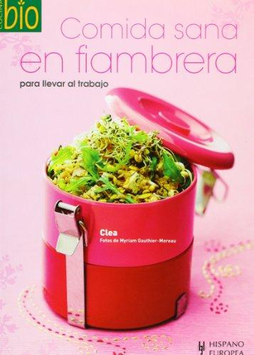 Comida sana en fiambrera (Cocina Bio / Wholesome Foods) (Spanish Edition): Clea