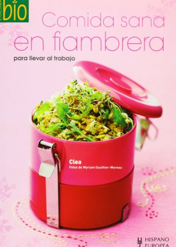 9788425518461: Comida sana en fiambrera/ Healthy Food In a Lunchbox: Para Llevar Al Trabajo/ To Bring to Work (Cocina Bio / Wholesome Foods)