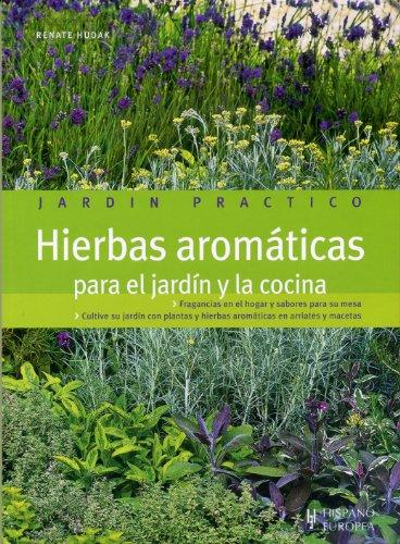 9788425518560: Hierbas aromáticas para el jardín y la cocina (Jardín práctico)
