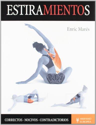 Estiramientos / Stretching: Correctos, Nocivos, Contradictorios / Correct, Harmful, ...