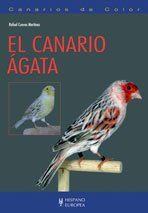 9788425518638: Canarios de color/ Canary with colors: El Canario Agata/ the Agata Canary (Pajaros) (Spanish Edition)