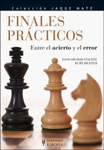 9788425518669: Finales practicos/ Practical Chess Finals: Entre El Acierto Y El Error/ Between the Success and the Mistake (Jaque Mate/ Checkmate) (Spanish Edition)