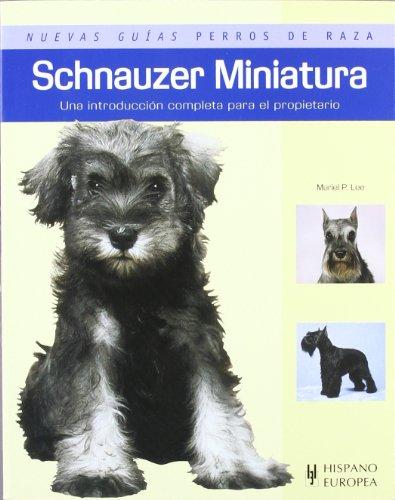 9788425518782: Schnauzer miniatura. Nuevas guias perros de raza (Nuevas guias: Perros de raza / New Guides: Dog Breeds) (Spanish Edition)