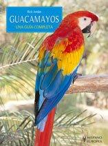 9788425518836: Guacamayos. Una guía completa