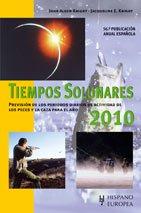Tiempos solunares 2010 / Solunar Tables: Prevision: John Alden Knight,
