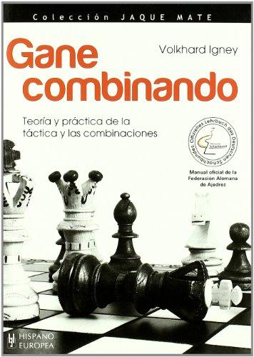 9788425518898: Gane combinando/ Win by combining (Ajedrez/ Chess) (Spanish Edition)