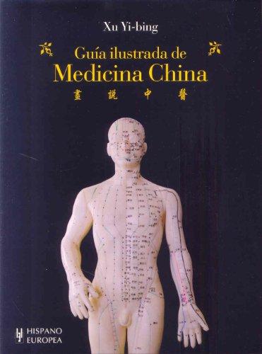 9788425519123: Guia ilustrada de medicina china / An Illustrated Guide to Chinese Medicine (Salud - Bienestar / Health - Wellness) (Spanish Edition)