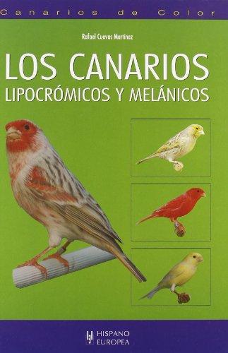 9788425519482: Los canarios lipocrómicos y melánicos (Canarios de color)