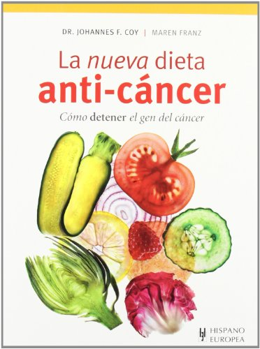 La nueva dieta anti-cancer / The New: Johannes F. Coy,