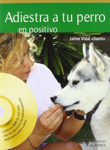 9788425519635: Adiestra a tu perro en positivo (+DVD) (Animales De Compañia)