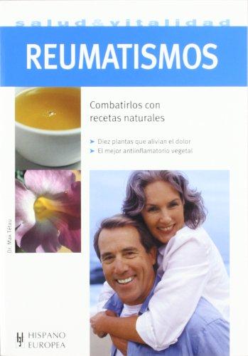 Reumatismos / Rheumatism: Combatirlos con recetas naturales / Fight Them With Natural ...
