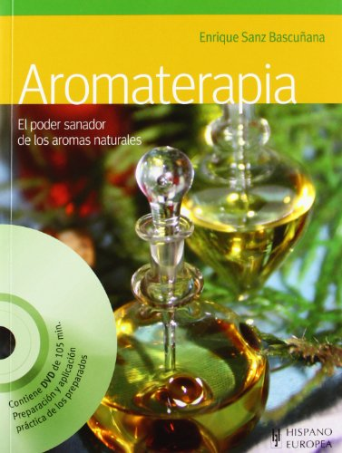 9788425520044: Aromaterapia / Aromatherapy: El poder sanador de los aromas naturales / The Healing Power of Natural Scents (Spanish Edition)