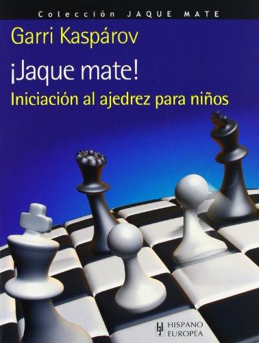 Jaque mate! / Checkmate! (Spanish Edition): Kasparov, Garri