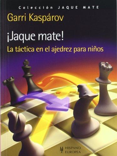 9788425520174: ¡Jaque mate! La táctica en el ajedrez para niños