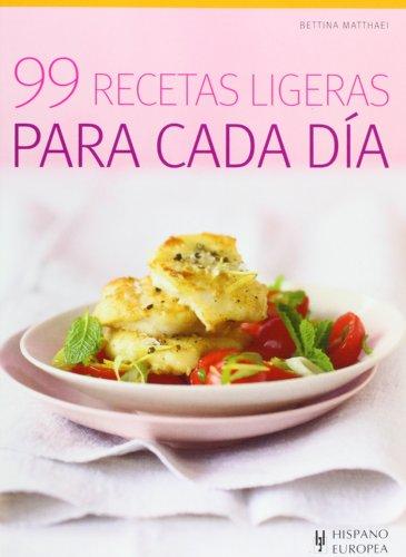 9788425520198: 99 recetas ligeras para cada dia / 99 light recipes for every day (Spanish Edition)