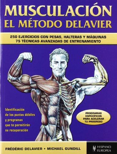 9788425520297: Musculacion. El metodo Delavier (Spanish Edition)