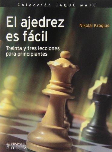 9788425520426: El ajedrez es fácil / Chess is easy: Treinta y tres lecciones para principiantes / 33 Lessons for Beginners (Jaque Mate) (Spanish Edition)
