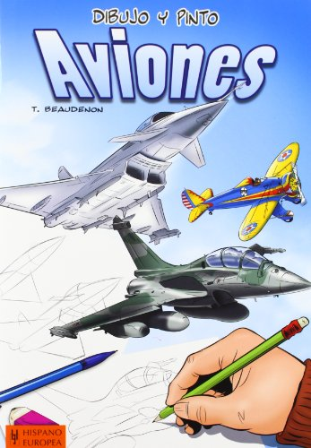 9788425520693: Dibujo y pinto aviones / I Draw and Paint Aircraft (Dibujo Y Pinto / Draw and Paint) (Spanish Edition)