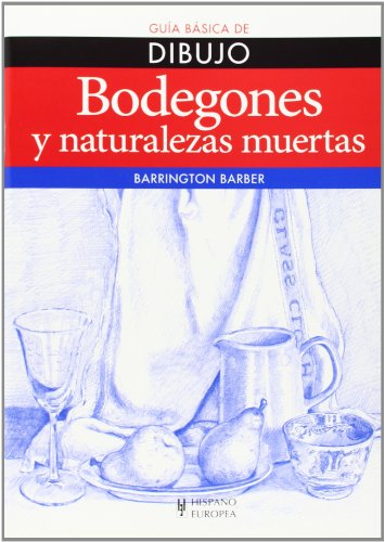 9788425520792: Bodegones Y Naturalezas Muertas. Guía Básica De Dibujo