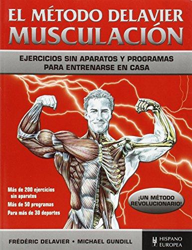 9788425521164: El método Delavier. Musculación