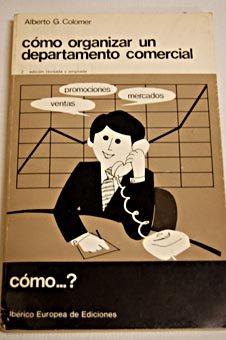 COMO ORGANIZAR UN DEPARTAMENTO COMERCIAL: COLOMER, ALBERTO G.