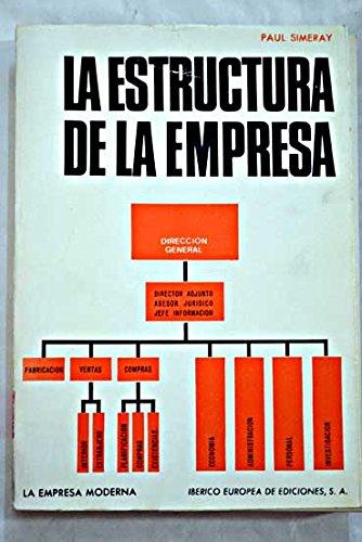 9788425602535: LA ESTRUCTURA DE LA EMPRESA - Principios y Definiciones, Tipos de Estructuras y Organigramas