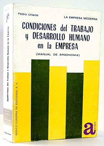 9788425602788: CONDICIONES DEL TRABAJO Y DESARROLLO HUMANO EN LA EMPRESA. MANUAL TEORICO PRACTICO DE ERGONOMIA.