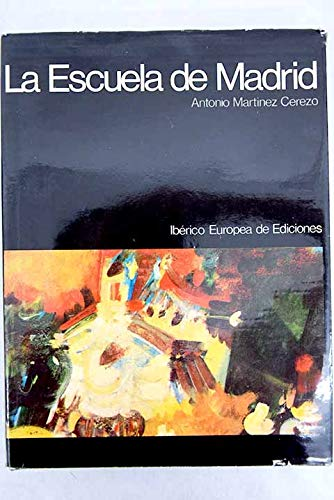 La Escuela de Madrid (Coleccion Arte espanol: Martinez Cerezo, Antonio