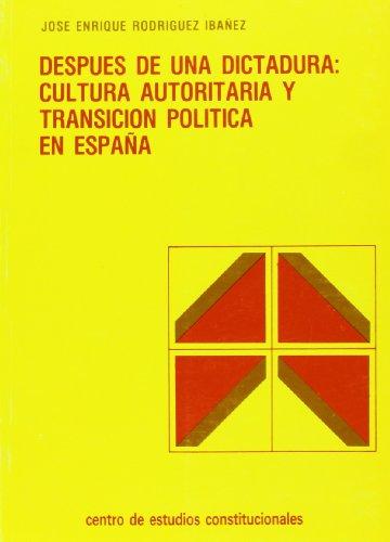 Después de una dictadura. cultura autoritaria y: Rodríguez Ibáñez, José
