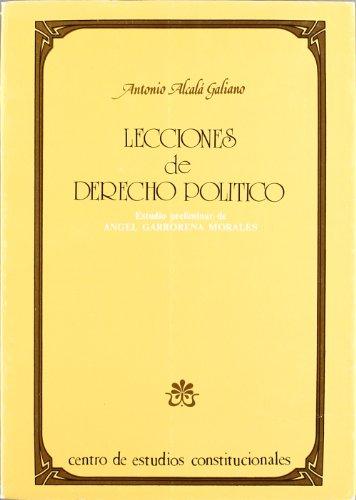 Lecciones de derecho político,: Alcalá Galiano, Antonio/Garrorena
