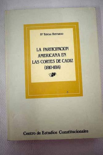 9788425907395: La Participacion Americana en Las Cortes de Cadiz (1810-1814)