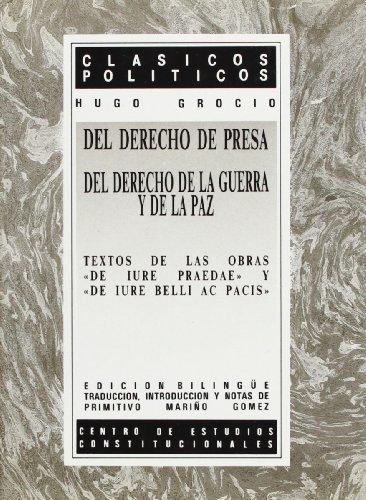 """9788425907685: Del derecho de presa ;: Del derecho de la guerra y de la paz : textos de las obras """"De iure praedae"""" y """"De jure belli ac pacis"""" (Clásicos políticos) (Spanish Edition)"""