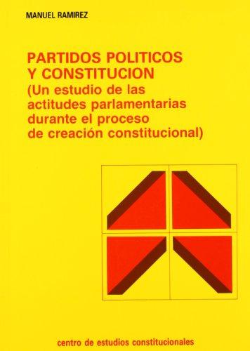 9788425908347: Partidos políticos y constitución: Un estudio de las actitudes parlamentarias durante el proceso de creación constitucional (Colección Estudios políticos) (Spanish Edition)