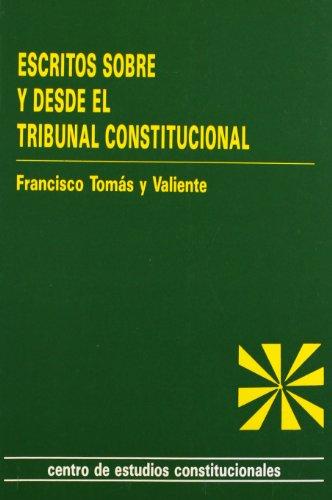 9788425909443: Escritos sobre y desde el tribunal constitucional