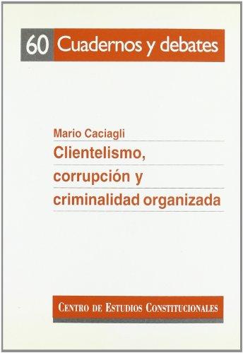 9788425910005: Clientelismo, corrupción y criminalidad organizada : evidencias empíricas y propuestas teóricas a partir de los casos italianos